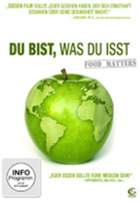 FOOD MATTERS - DU BIST, WAS DU IST!